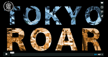 Tokyo Roar Video