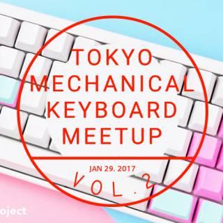 Tokyo Mechanical Keyboard Meetup Vol. 2