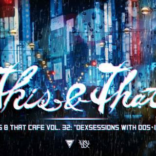 This&That Café Vol. 32