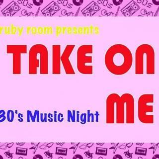Take On Me: 80s Music Night