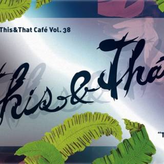 "This&That Café Vol. 38 ""The Sweet Spot"""