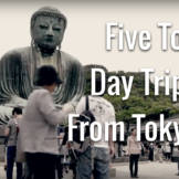 5 Day Trips From Tokyo