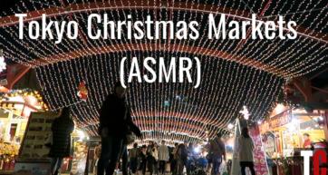 Tokyo Christmas Markets – ASMR Edition