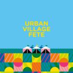 Urban Village Fete